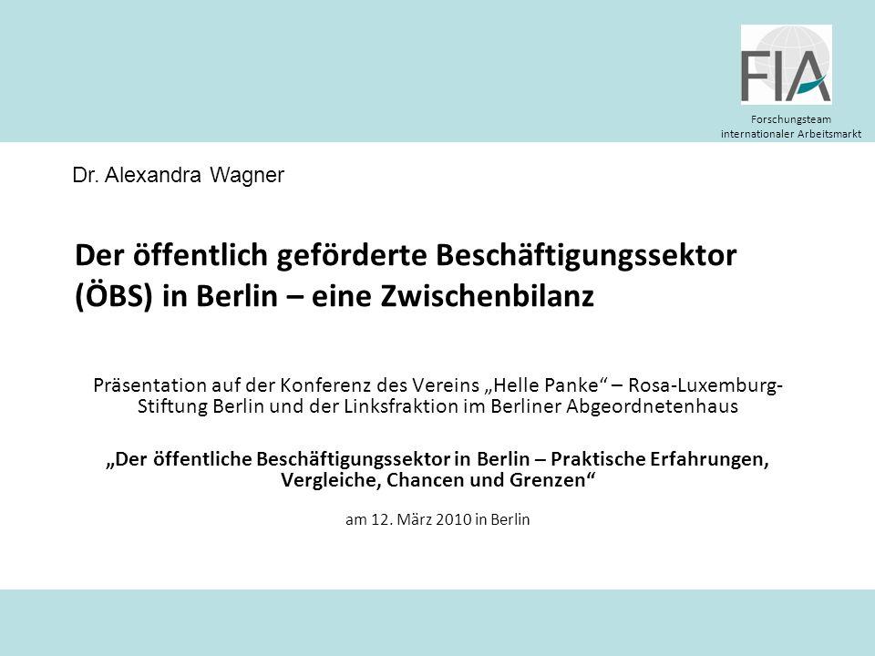 Dr. Alexandra Wagner Der öffentlich geförderte Beschäftigungssektor (ÖBS) in Berlin – eine Zwischenbilanz.
