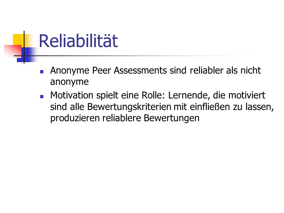 Reliabilität Anonyme Peer Assessments sind reliabler als nicht anonyme