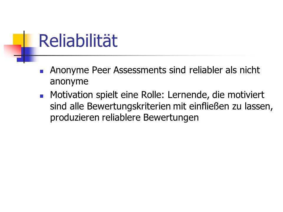 Reliabilität Anonyme Peer Assessments sind reliabler als nicht anonyme