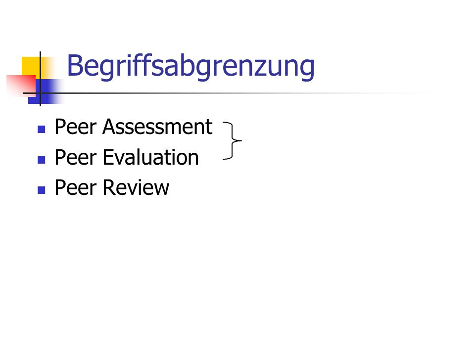 Begriffsabgrenzung Peer Assessment Peer Evaluation Peer Review