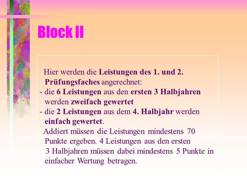 Block II Hier werden die Leistungen des 1. und 2. Prüfungsfaches angerechnet:
