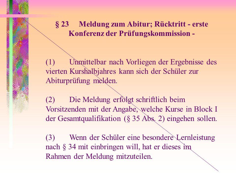 § 23 Meldung zum Abitur; Rücktritt - erste Konferenz der Prüfungskommission -