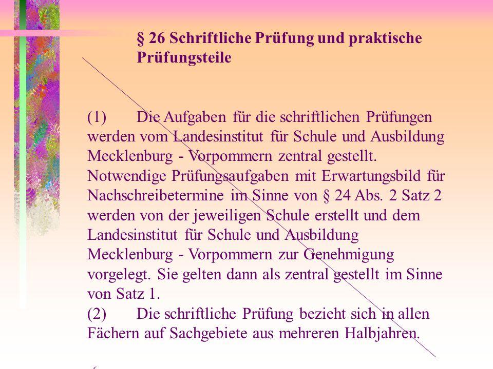 § 26 Schriftliche Prüfung und praktische Prüfungsteile
