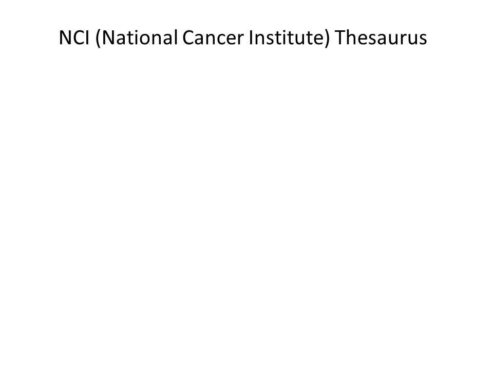 NCI (National Cancer Institute) Thesaurus