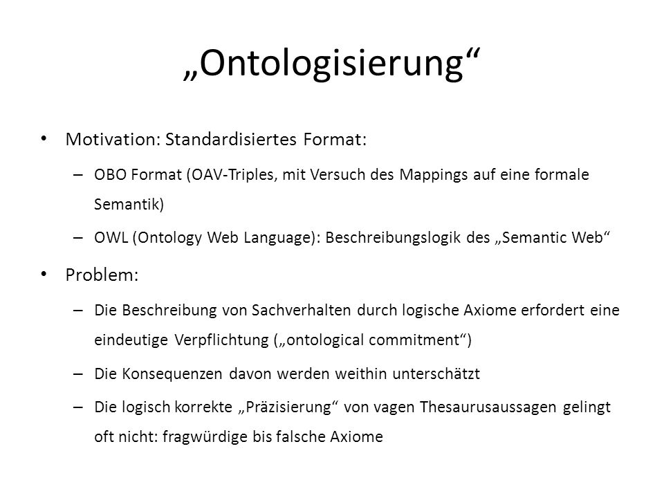 """Ontologisierung Motivation: Standardisiertes Format: Problem:"