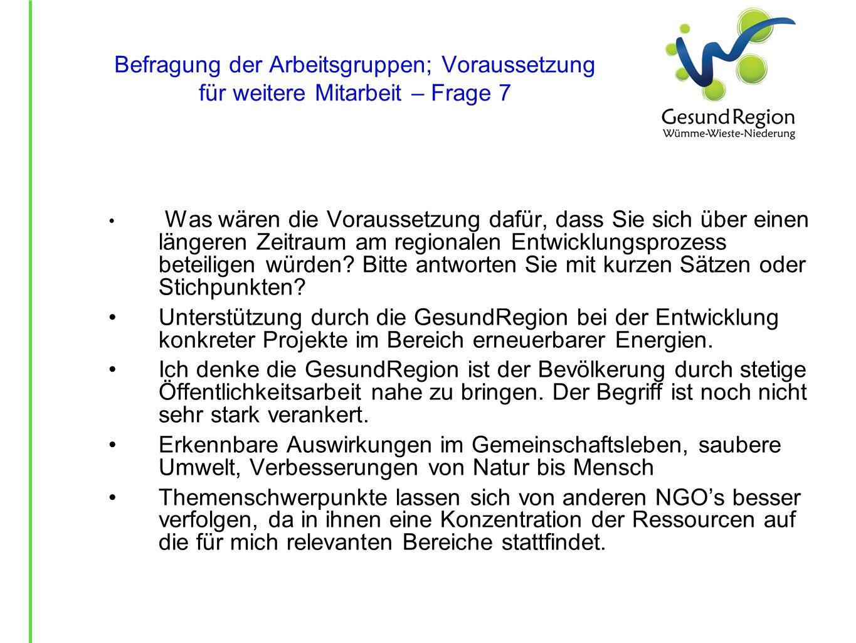 Befragung der Arbeitsgruppen; Voraussetzung für weitere Mitarbeit – Frage 7