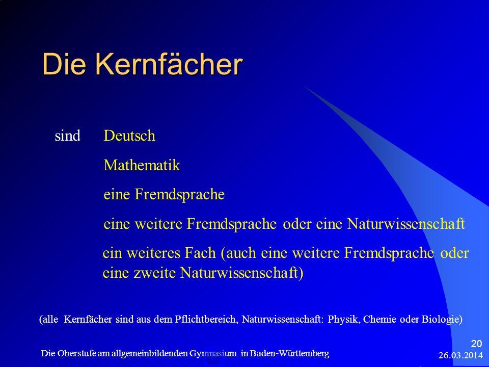 Die Kernfächer sind Deutsch Mathematik eine Fremdsprache