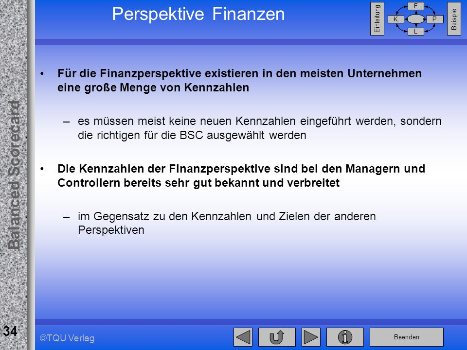 Perspektive Finanzen Für die Finanzperspektive existieren in den meisten Unternehmen eine große Menge von Kennzahlen.