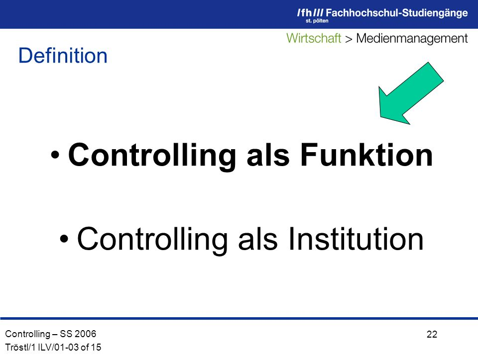 Controlling als Funktion Controlling als Institution