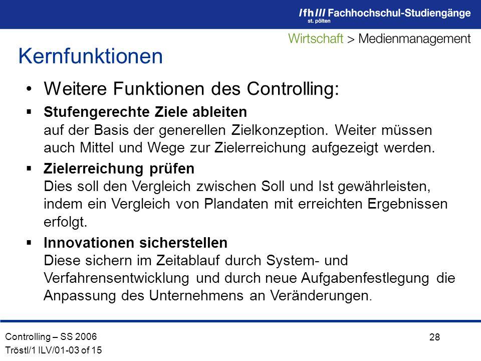 Kernfunktionen Weitere Funktionen des Controlling: