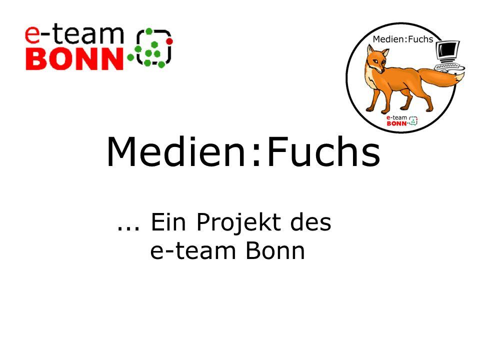 Titel Medien:Fuchs ... Ein Projekt des e-team Bonn
