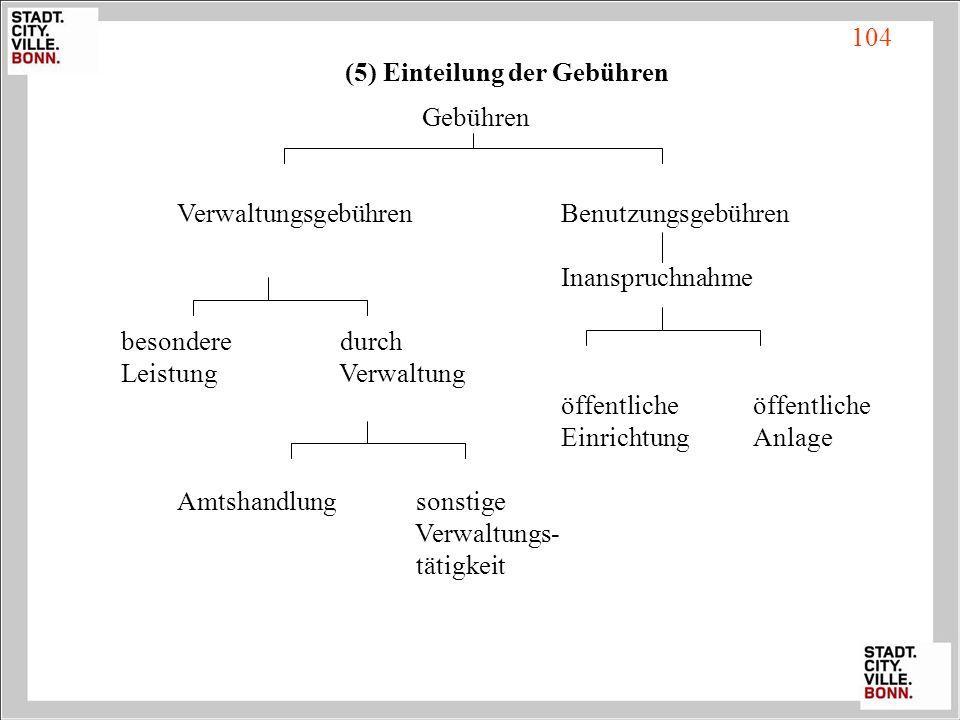 (5) Einteilung der Gebühren