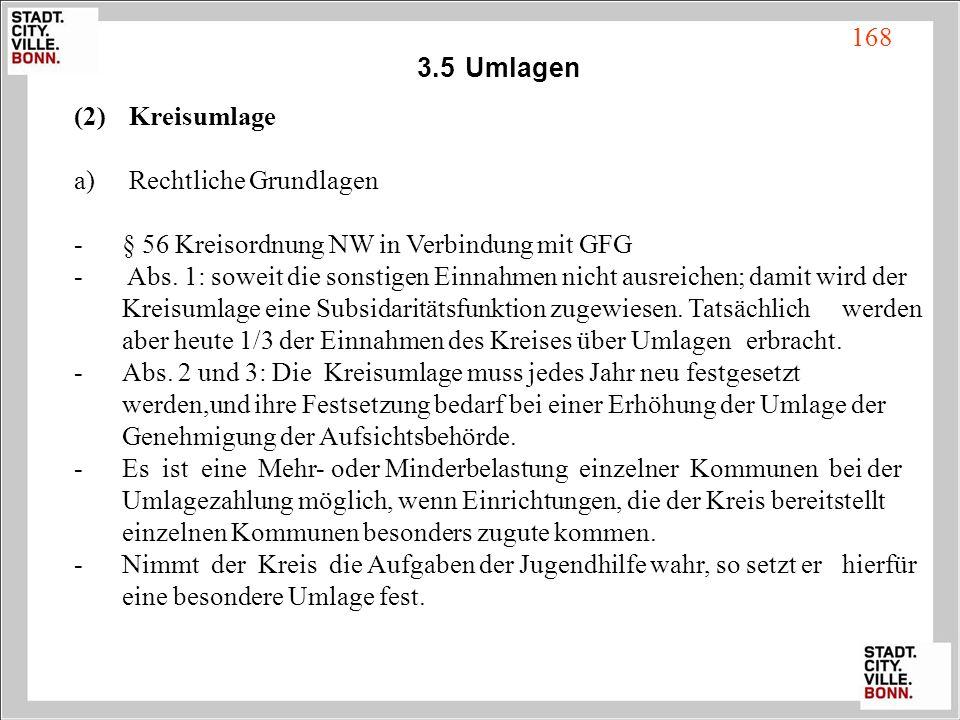 3.5 Umlagen Kreisumlage. Rechtliche Grundlagen. - § 56 Kreisordnung NW in Verbindung mit GFG.