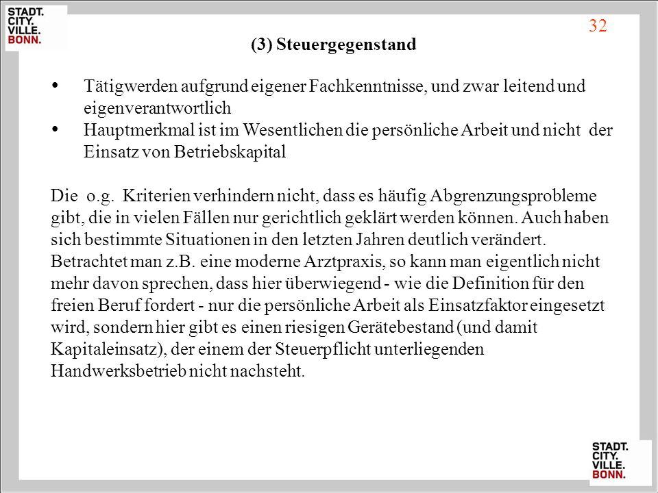 32 (3) Steuergegenstand.  Tätigwerden aufgrund eigener Fachkenntnisse, und zwar leitend und. eigenverantwortlich.