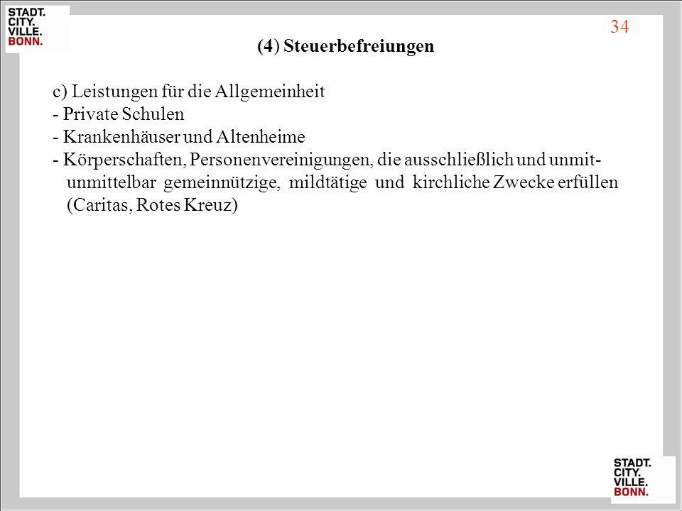 34 (4) Steuerbefreiungen. c) Leistungen für die Allgemeinheit. - Private Schulen. - Krankenhäuser und Altenheime.
