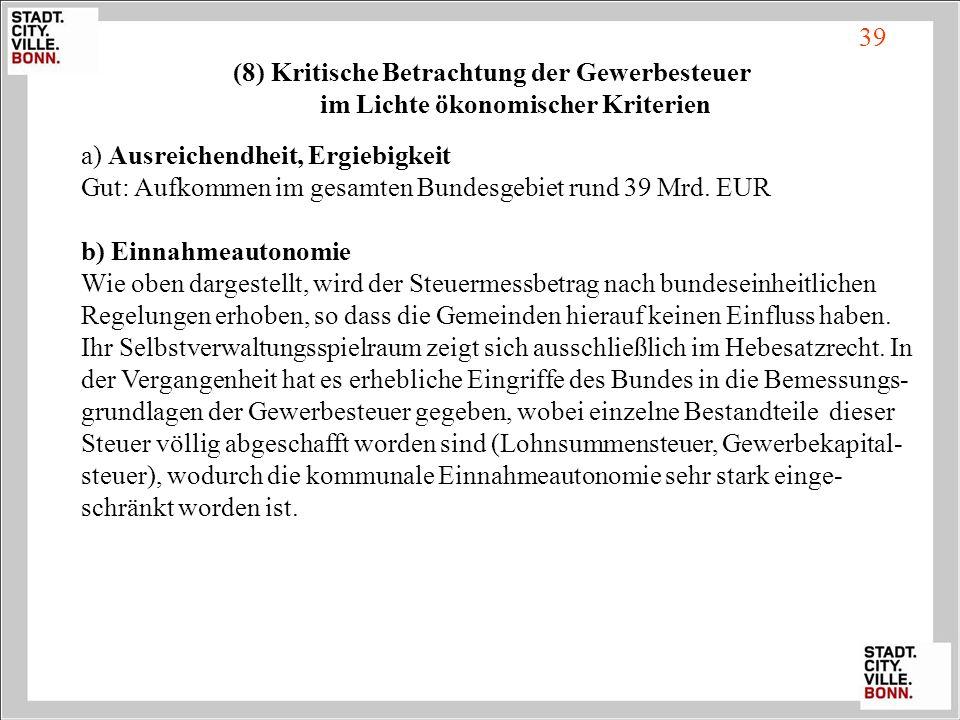 39 (8) Kritische Betrachtung der Gewerbesteuer im Lichte ökonomischer Kriterien.