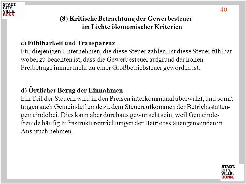 40 (8) Kritische Betrachtung der Gewerbesteuer im Lichte ökonomischer Kriterien.
