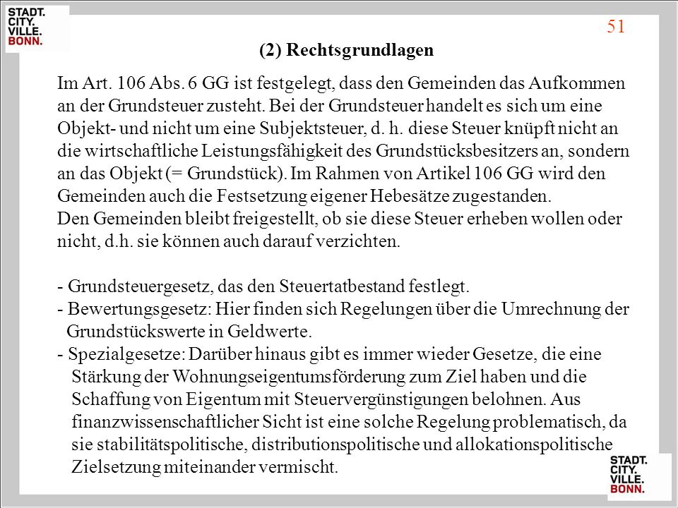 51 (2) Rechtsgrundlagen. Im Art. 106 Abs. 6 GG ist festgelegt, dass den Gemeinden das Aufkommen.