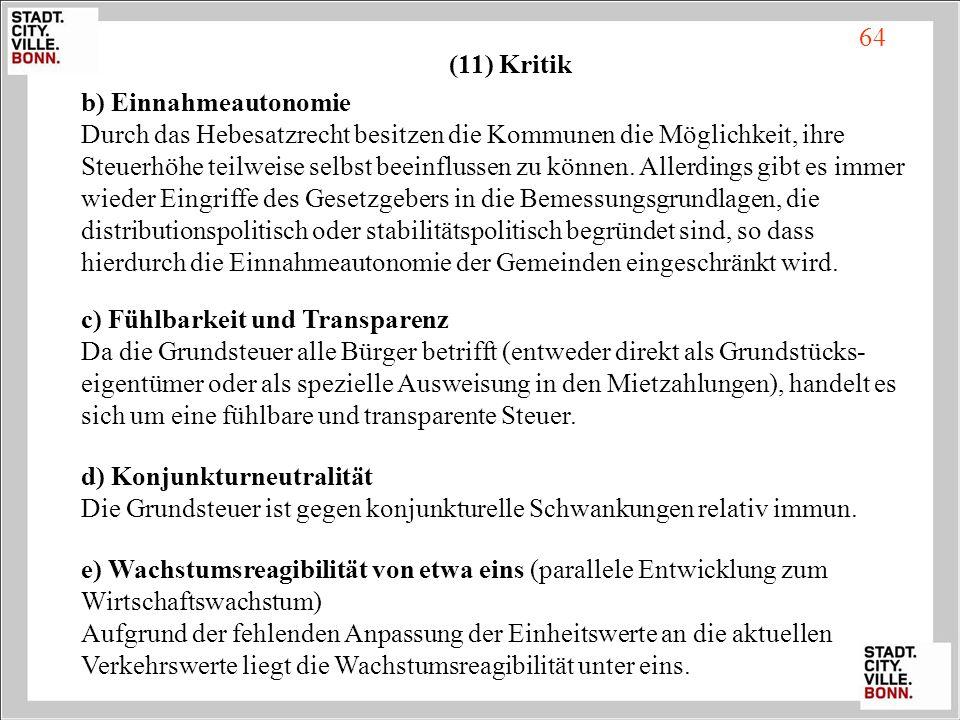64 (11) Kritik. b) Einnahmeautonomie. Durch das Hebesatzrecht besitzen die Kommunen die Möglichkeit, ihre.