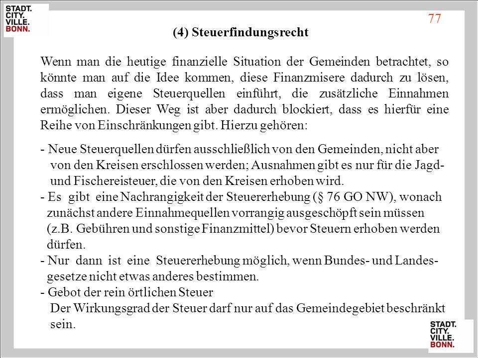 (4) Steuerfindungsrecht