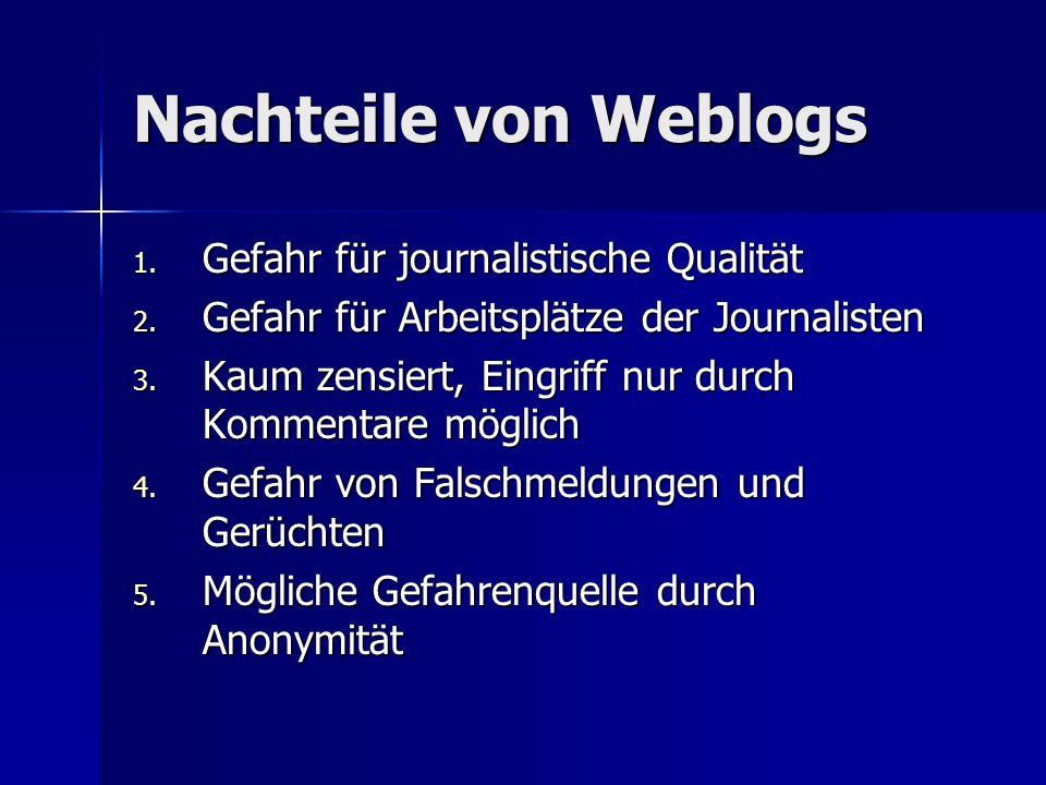 Nachteile von Weblogs Gefahr für journalistische Qualität