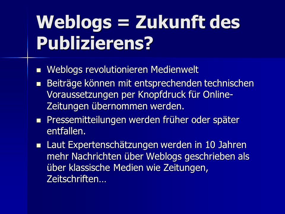 Weblogs = Zukunft des Publizierens