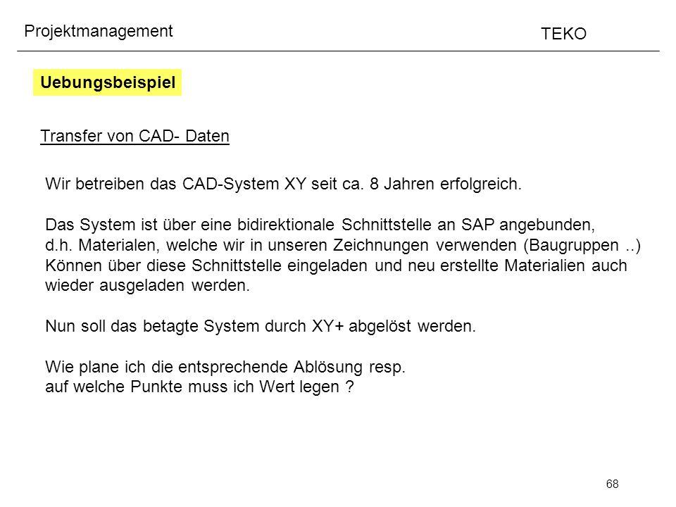 Uebungsbeispiel Transfer von CAD- Daten. Wir betreiben das CAD-System XY seit ca. 8 Jahren erfolgreich.