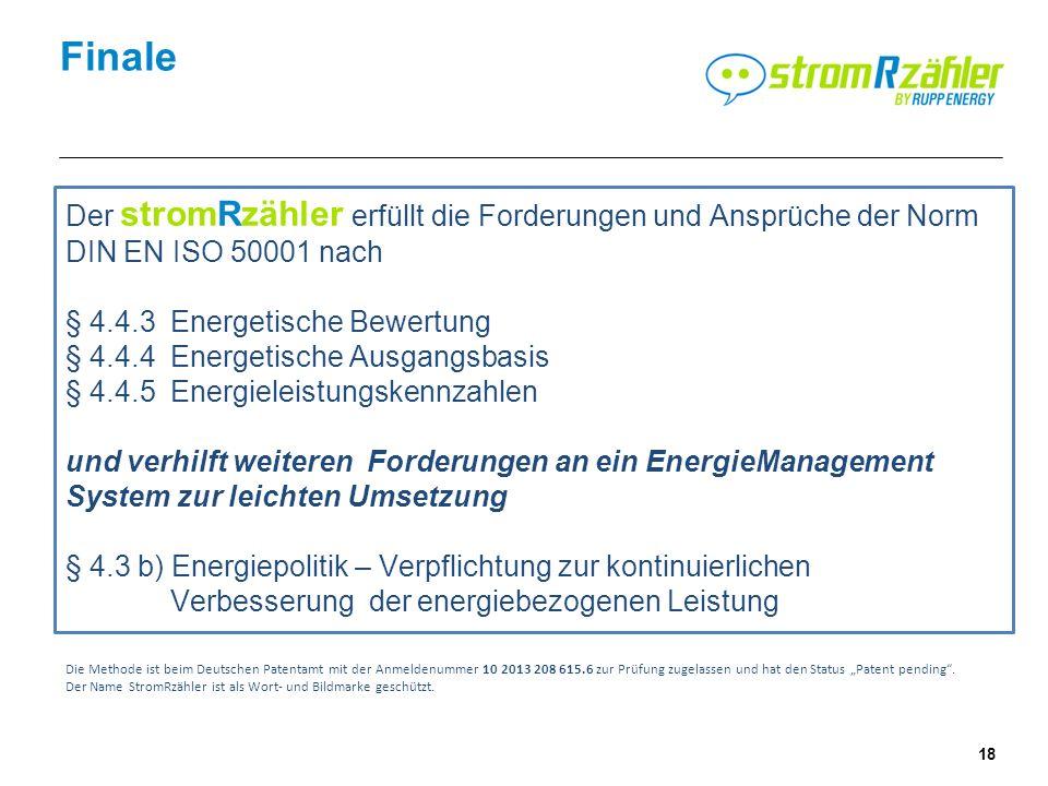 Finale Der stromRzähler erfüllt die Forderungen und Ansprüche der Norm DIN EN ISO 50001 nach. § 4.4.3 Energetische Bewertung.