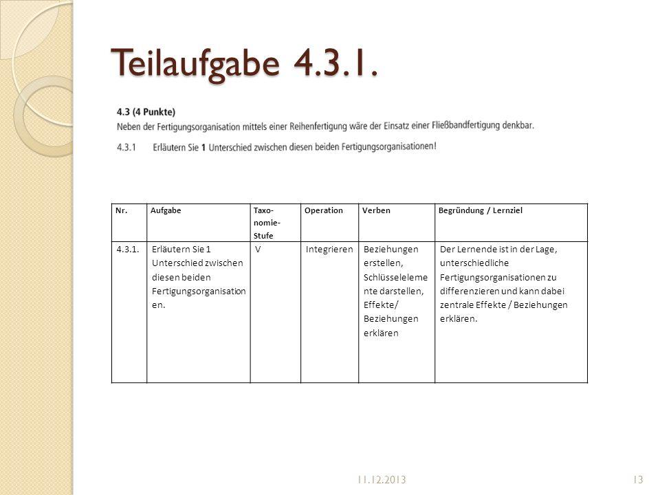 Teilaufgabe 4.3.1. Nr. Aufgabe. Taxo-nomie-Stufe. Operation. Verben. Begründung / Lernziel. 4.3.1.