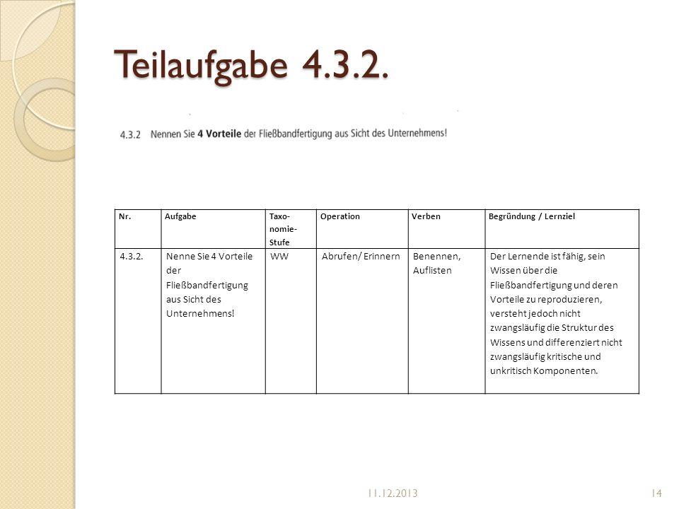 Teilaufgabe 4.3.2. Nr. Aufgabe. Taxo-nomie-Stufe. Operation. Verben. Begründung / Lernziel. 4.3.2.