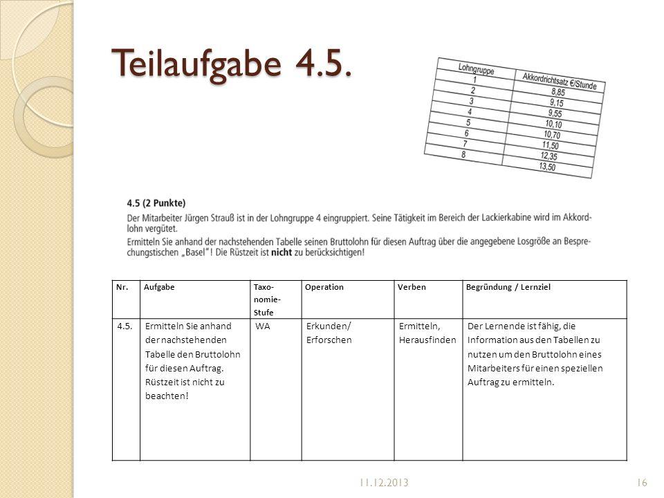 Teilaufgabe 4.5. Nr. Aufgabe. Taxo-nomie-Stufe. Operation. Verben. Begründung / Lernziel. 4.5.