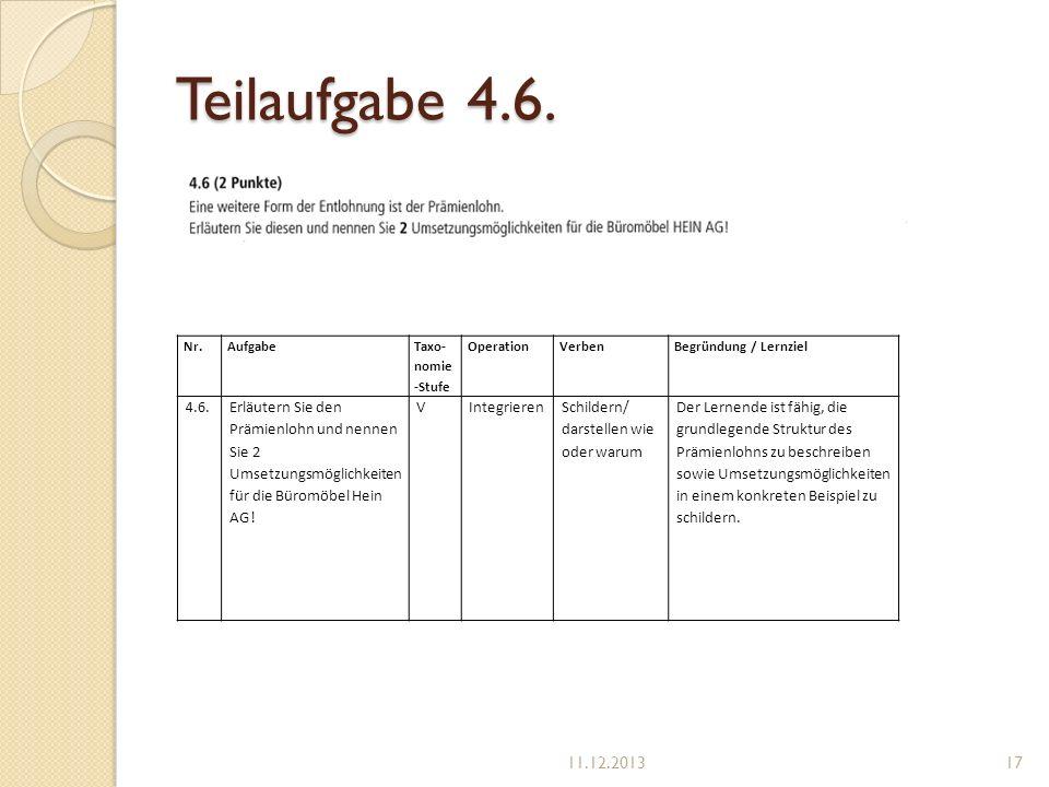Teilaufgabe 4.6. Nr. Aufgabe. Taxo-nomie-Stufe. Operation. Verben. Begründung / Lernziel. 4.6.