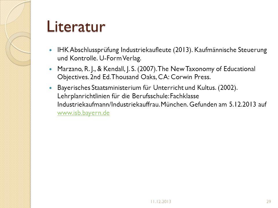 Literatur IHK Abschlussprüfung Industriekaufleute (2013). Kaufmännische Steuerung und Kontrolle. U-Form Verlag.