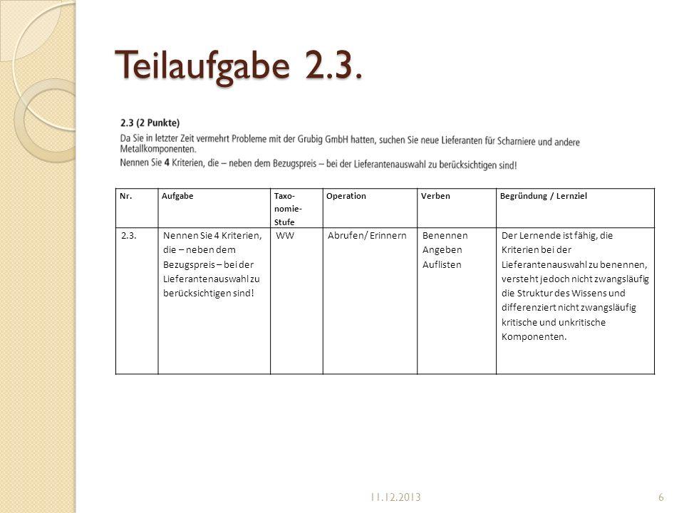 Teilaufgabe 2.3. Nr. Aufgabe. Taxo-nomie-Stufe. Operation. Verben. Begründung / Lernziel. 2.3.