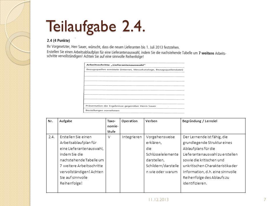 Teilaufgabe 2.4. Nr. Aufgabe. Taxo-nomie-Stufe. Operation. Verben. Begründung / Lernziel. 2.4.