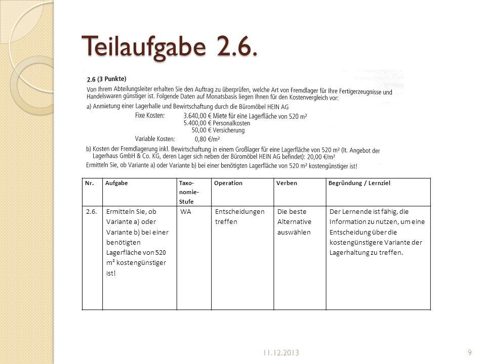 Teilaufgabe 2.6. Nr. Aufgabe. Taxo-nomie-Stufe. Operation. Verben. Begründung / Lernziel. 2.6.