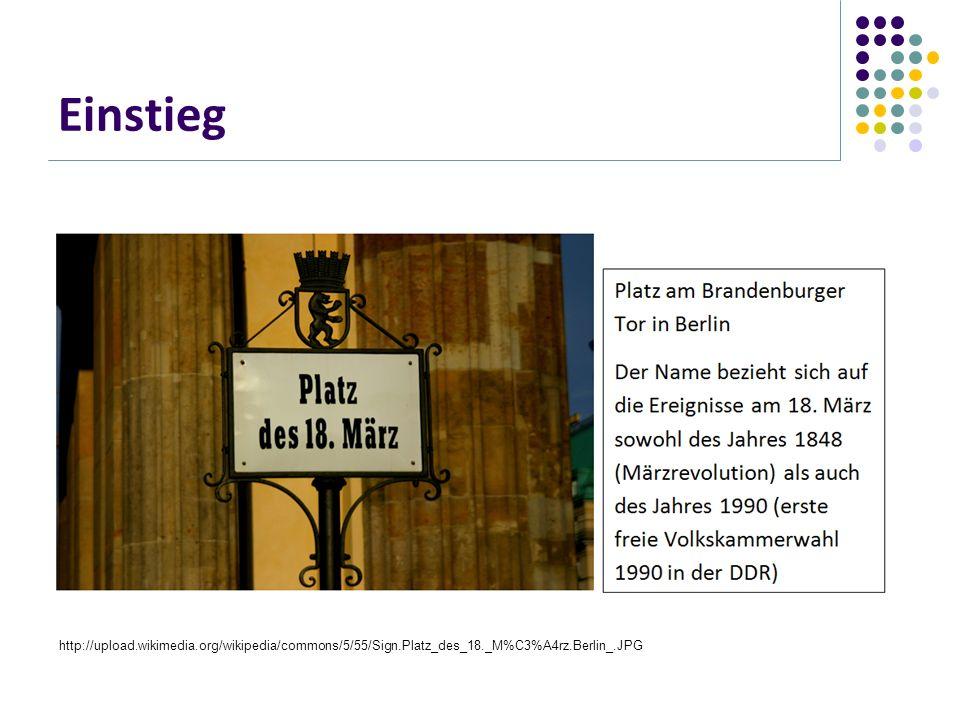 Einstieg http://upload.wikimedia.org/wikipedia/commons/5/55/Sign.Platz_des_18._M%C3%A4rz.Berlin_.JPG.