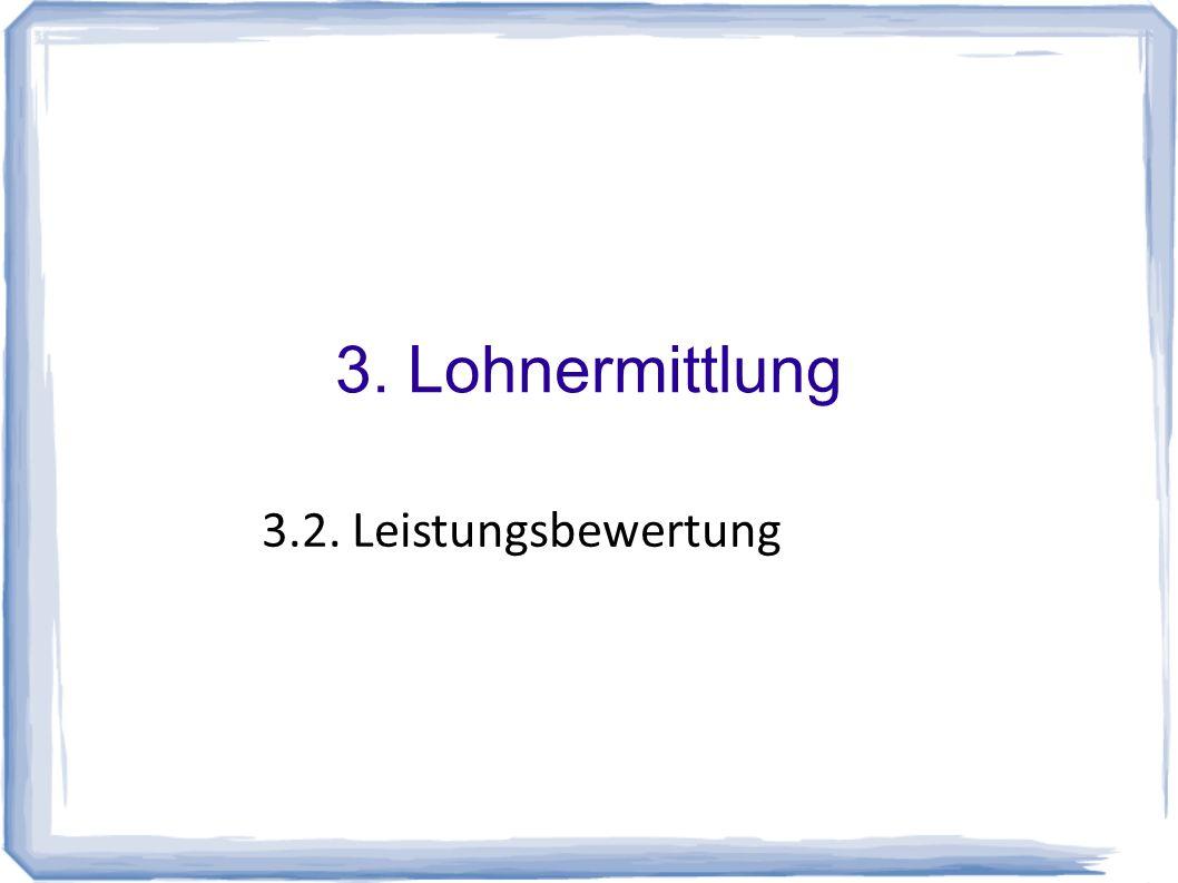 3. Lohnermittlung 3.2. Leistungsbewertung 17