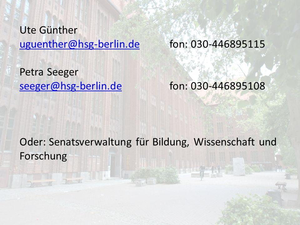 Ute Günther uguenther@hsg-berlin.de fon: 030-446895115. Petra Seeger. seeger@hsg-berlin.de fon: 030-446895108.