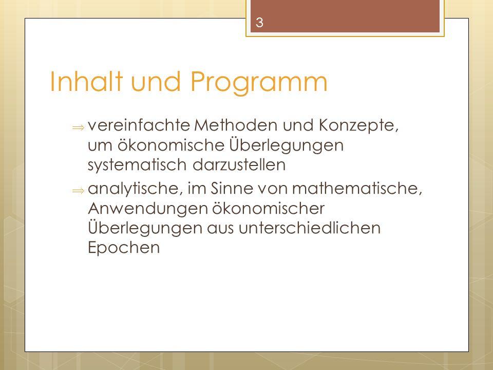 Inhalt und Programm vereinfachte Methoden und Konzepte, um ökonomische Überlegungen systematisch darzustellen.
