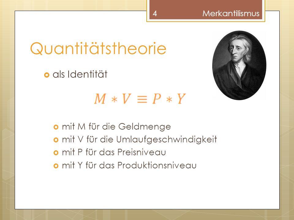 Quantitätstheorie als Identität mit M für die Geldmenge