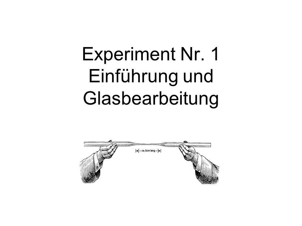 Experiment Nr. 1 Einführung und Glasbearbeitung