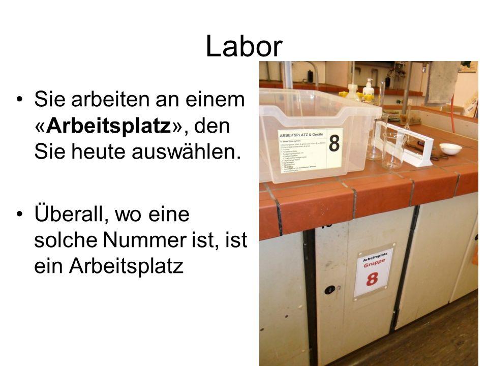 Labor Sie arbeiten an einem «Arbeitsplatz», den Sie heute auswählen.