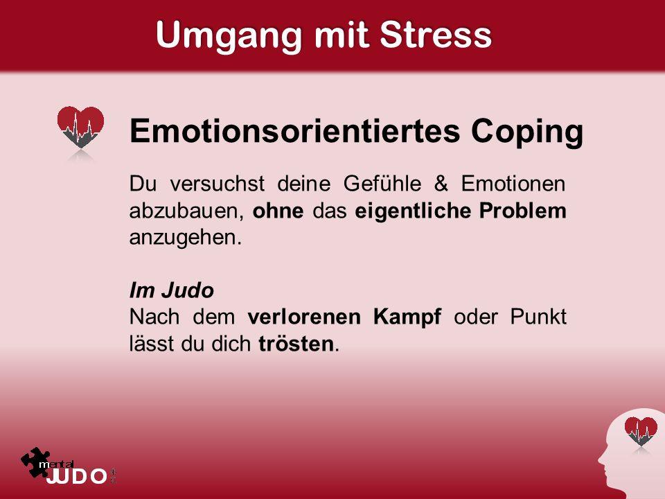 Umgang mit Stress Emotionsorientiertes Coping