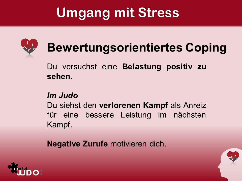 Umgang mit Stress Bewertungsorientiertes Coping