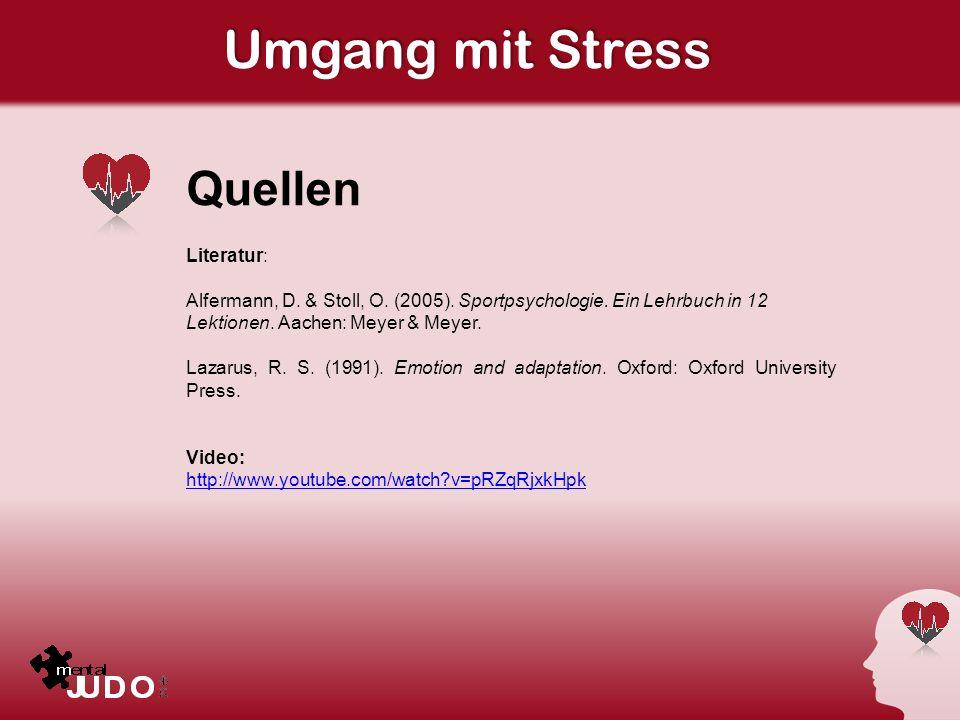Umgang mit Stress Quellen Literatur: