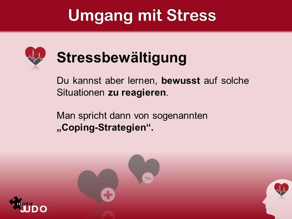 Umgang mit Stress Stressbewältigung
