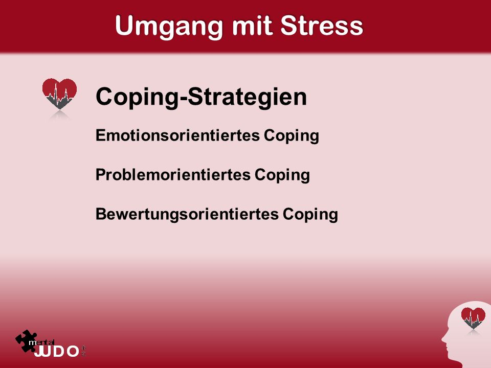 Umgang mit Stress Coping-Strategien Emotionsorientiertes Coping