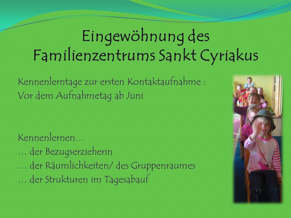 Eingewöhnung des Familienzentrums Sankt Cyriakus