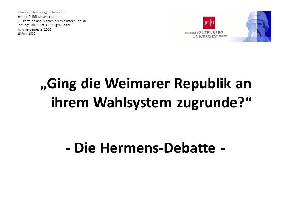 Johannes Gutenberg – Universität Institut Politikwissenschaft HS: Parteien und Wahlen der Weimarer Republik Leitung: Univ.-Prof. Dr. Jürgen Falter Sommersemester 2010 29.Juni 2010